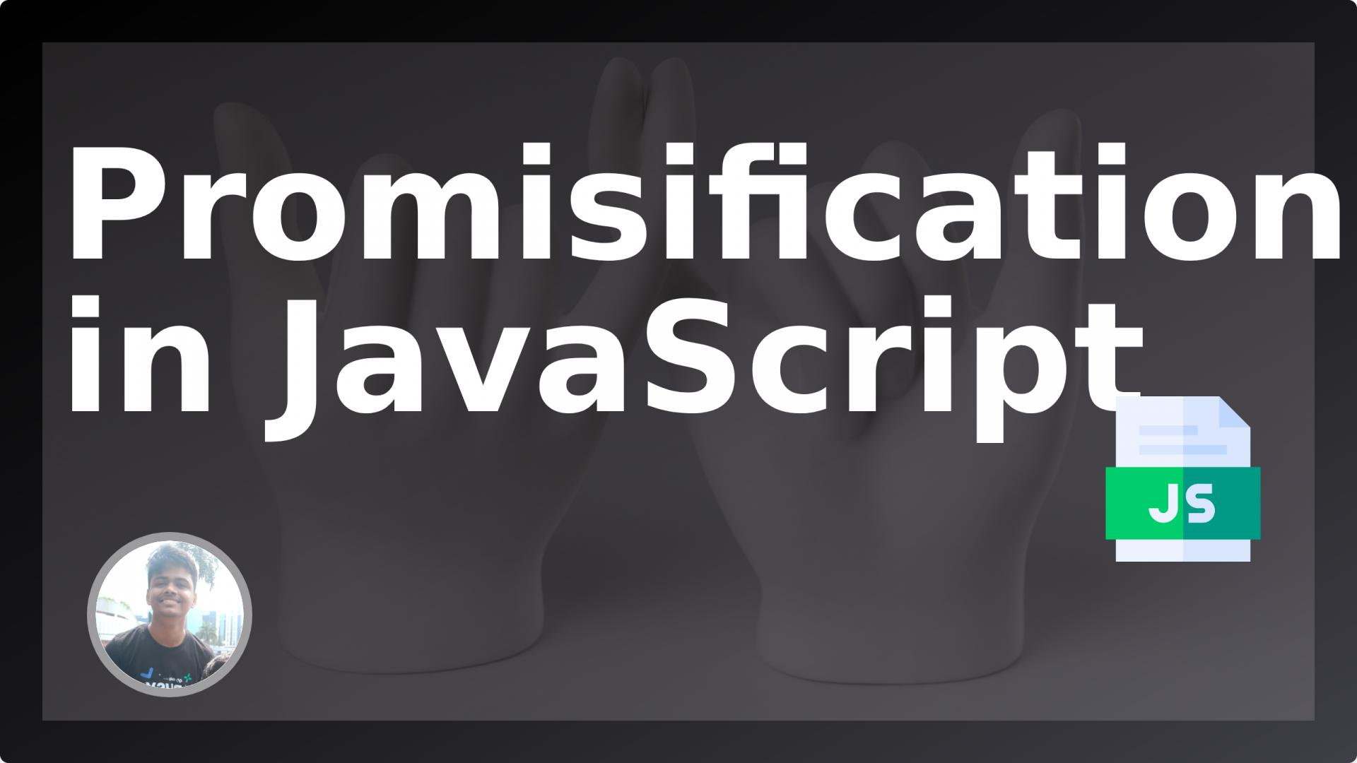 What is Promisification in JavaScript? A brief guide