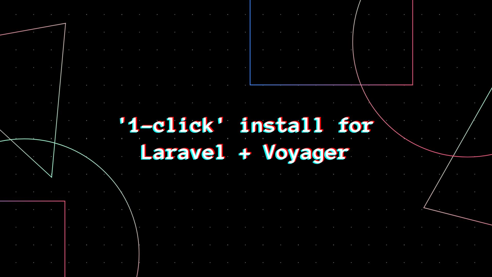 '1-click' install for Laravel + Voyager