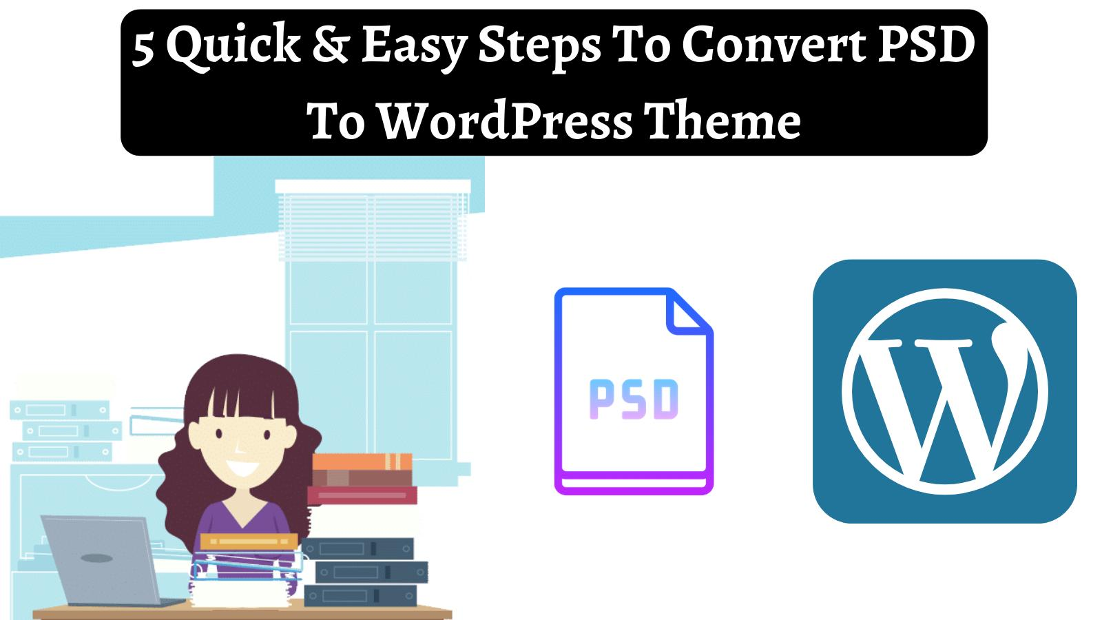 5 Quick & Easy Steps To Convert PSD To WordPress Theme