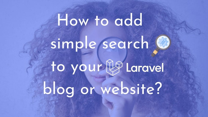 How to add simple search to your Laravel blog/website?