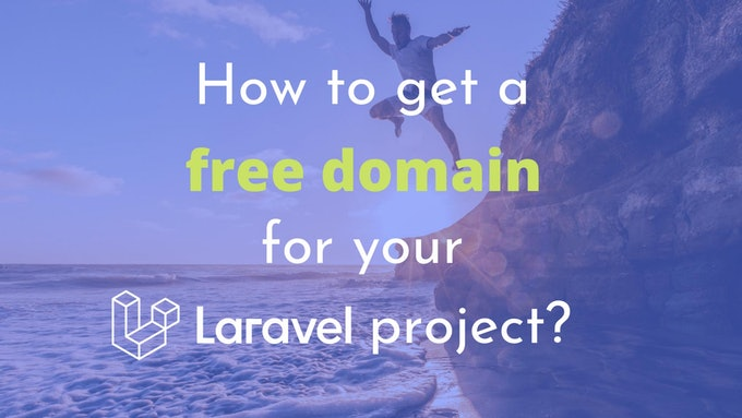 How to get a free domain name for your Laravel project?