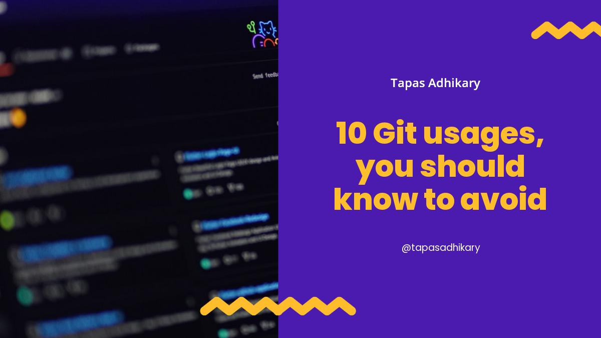 10 Git usages, you should know to avoid