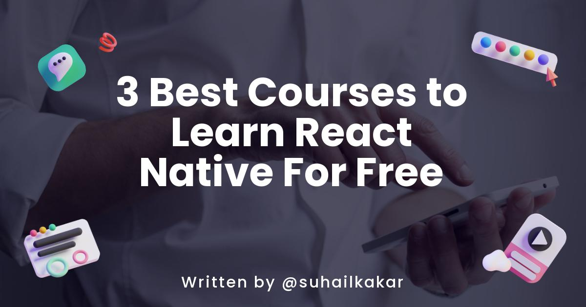 3 Best Courses to Learn React Native For Free
