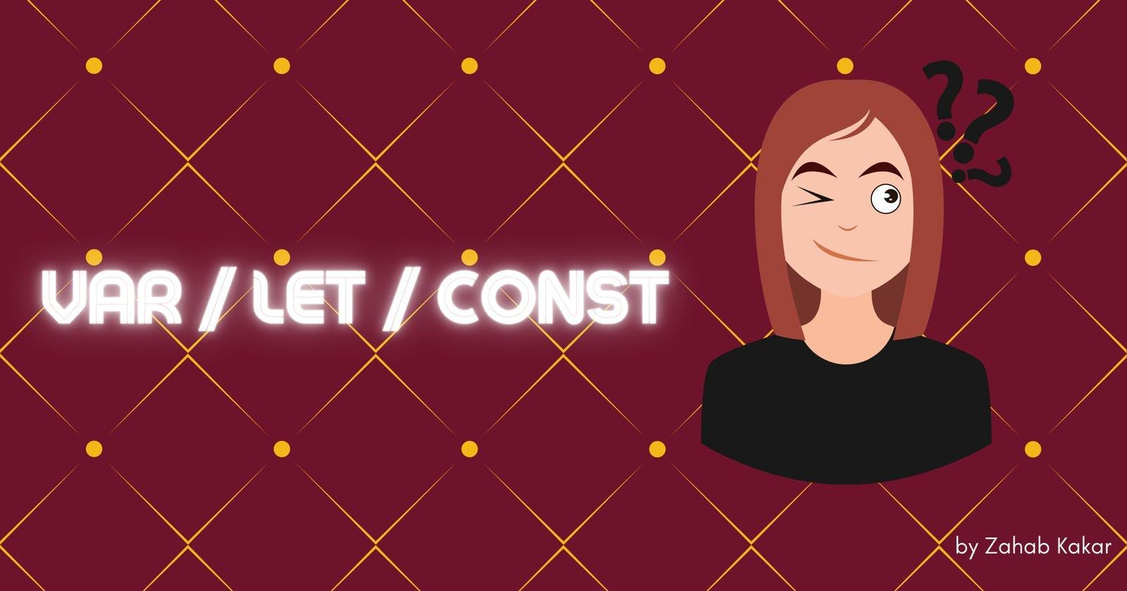 Const / Let / Var Which One Should You Use?