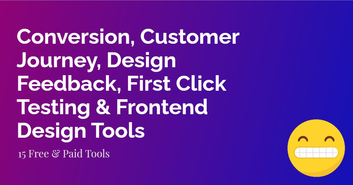 Conversion, Customer Journey, Design Feedback, 1st Click Testing, Frontend Design Tools | UX