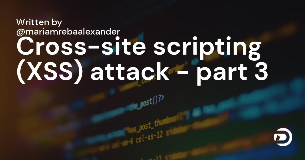 Cross-site scripting (XSS) attack - part 3