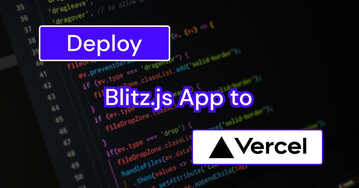 Deploy Blitz.js App to Vercel