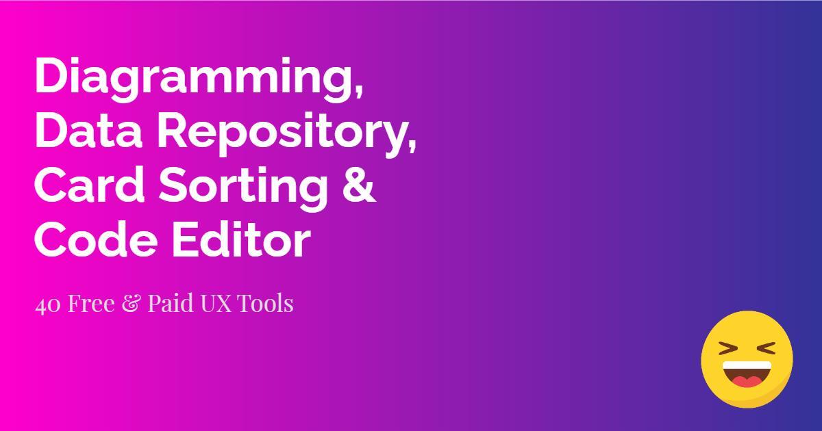 Diagramming, Data Repository, Card Sorting & Code Editor Tools | UX