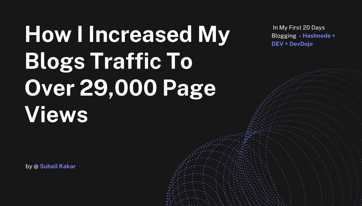 How I Increased My Blogs Traffic To Over 29,000 Page Views In My First 20 Days Blogging