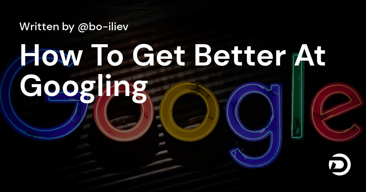 How To Get Better At Googling