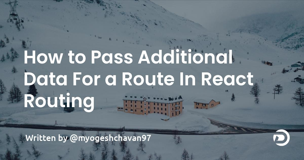 How to Pass Additional Data For a Route In React Routing