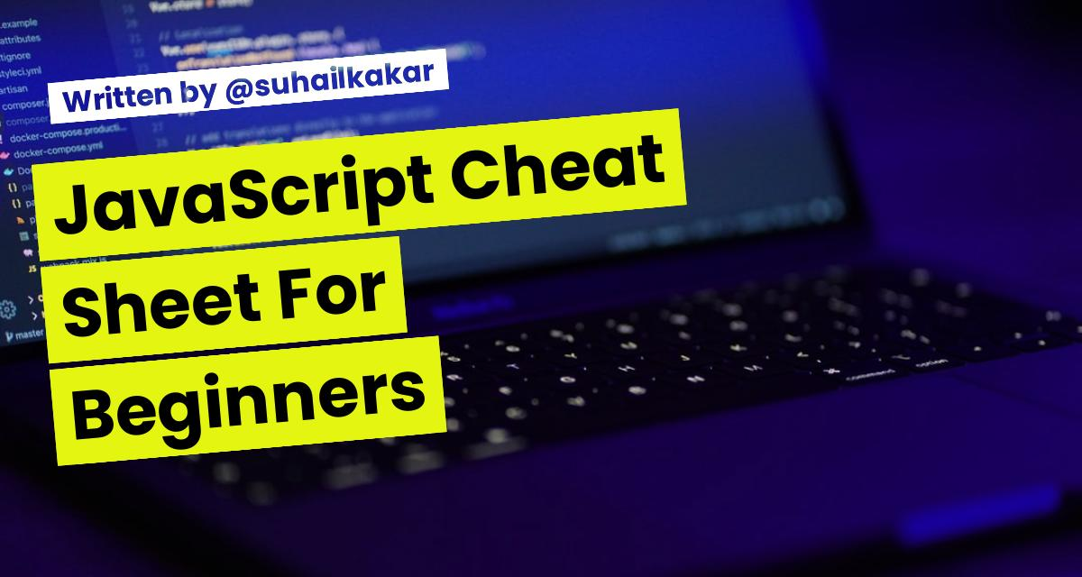 JavaScript Cheat Sheet For Beginners - 2021
