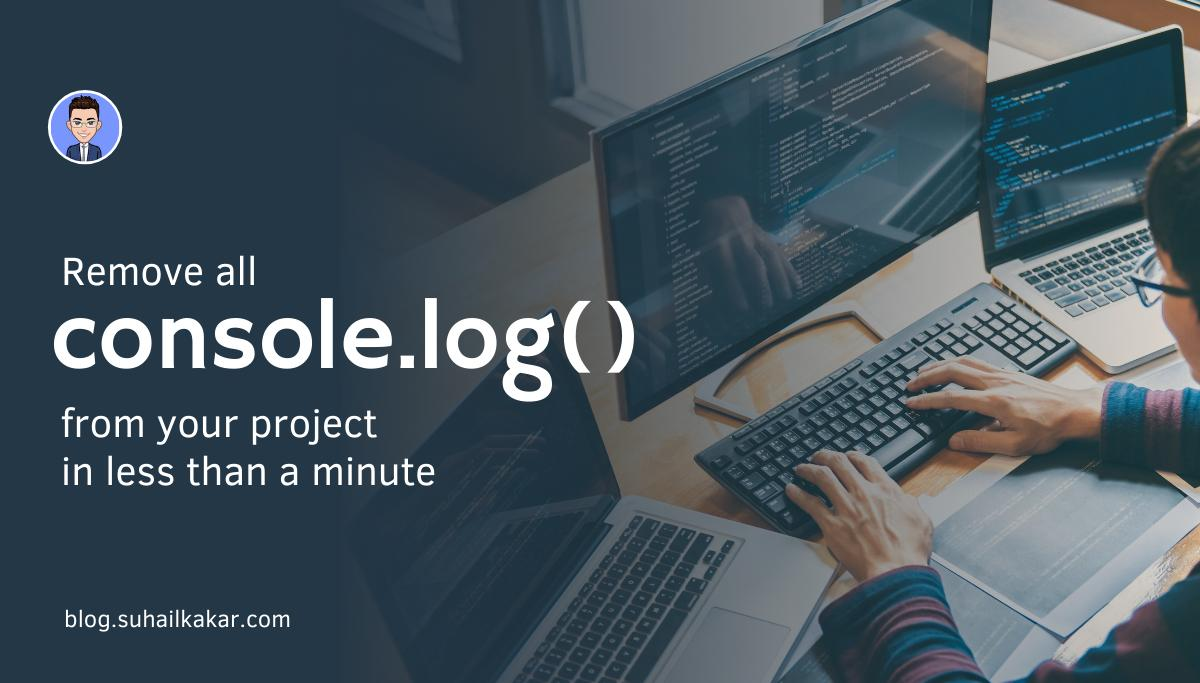 Remove all console.log() from your project in less than a minute