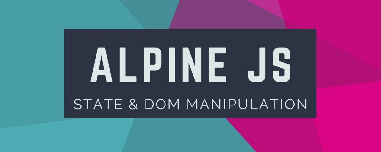 State & DOM Manipulation with AlpineJS