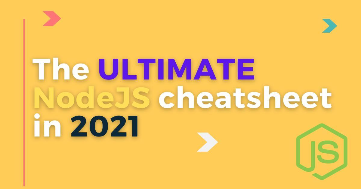 The Node.js ultimate beginner to pro Cheatsheet in 2021