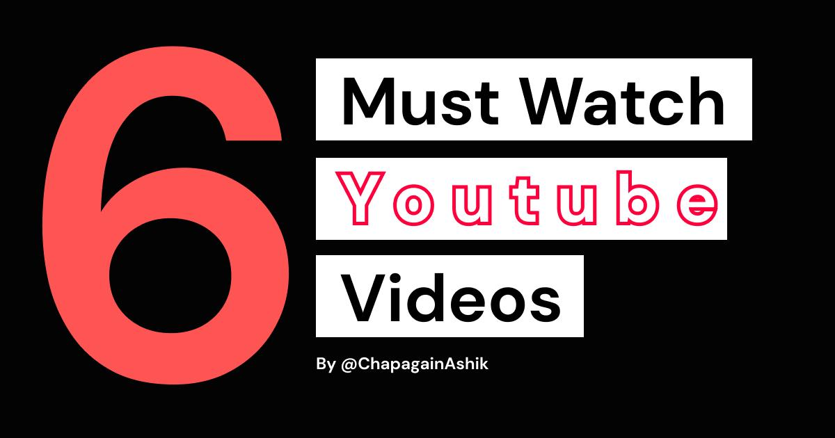Top Six Youtube Videos, You must watch