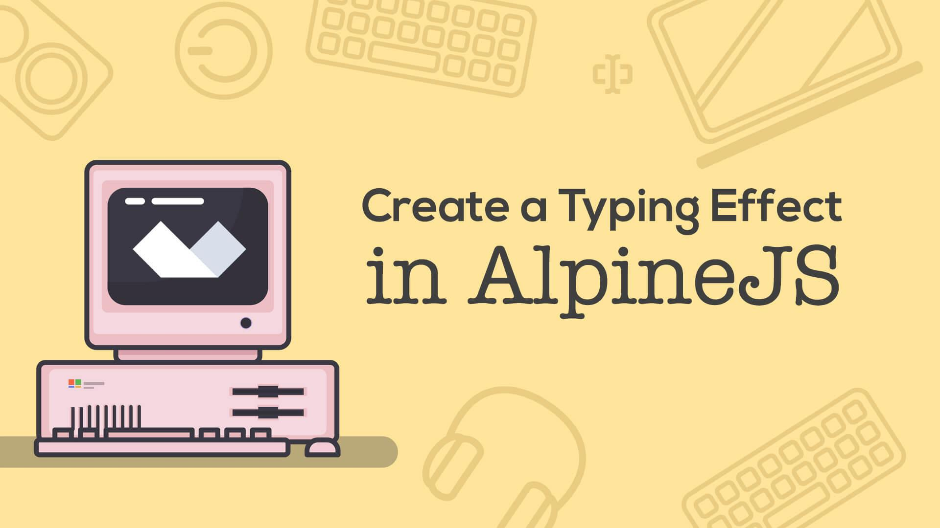Create a Typing Effect in AlpineJS