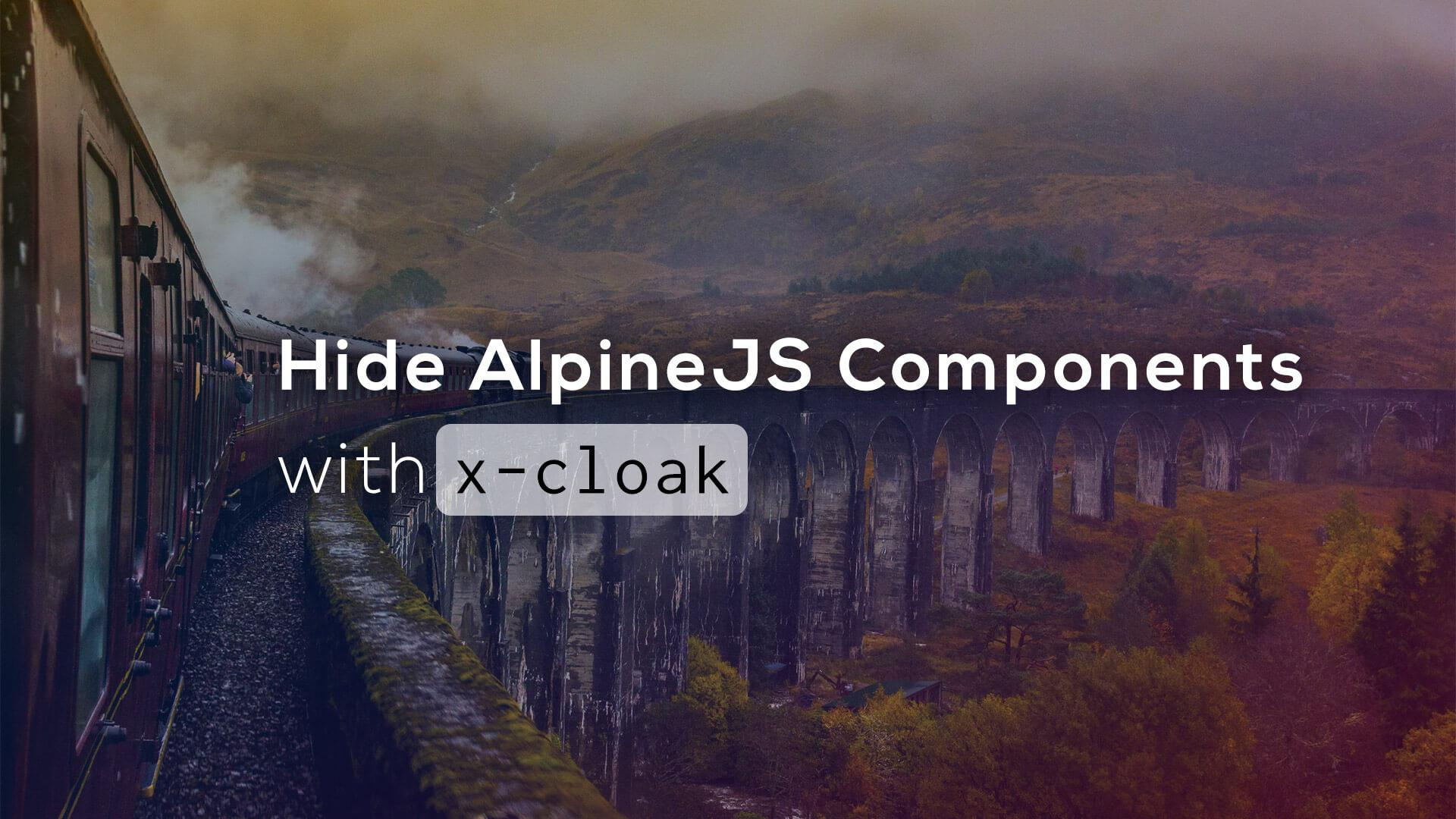 Hide AlpineJS Components with x-cloak