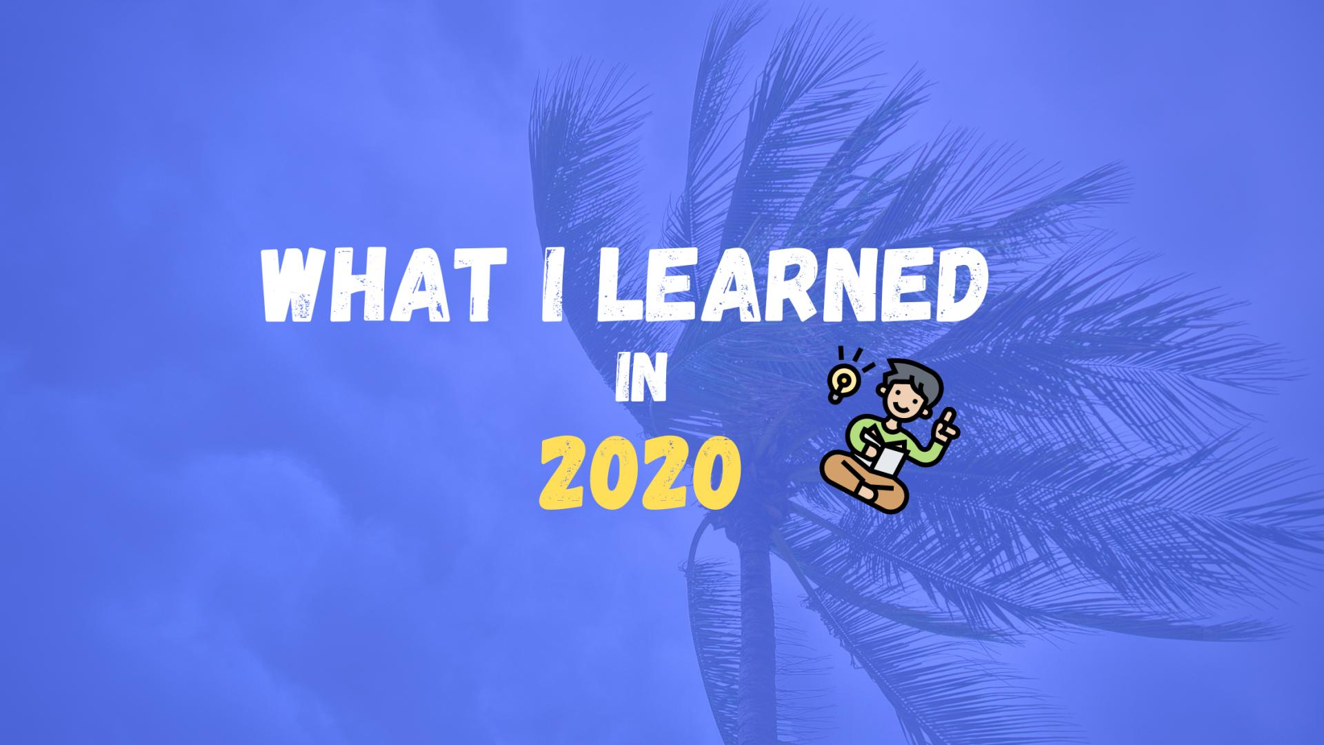 What I learned during 2020