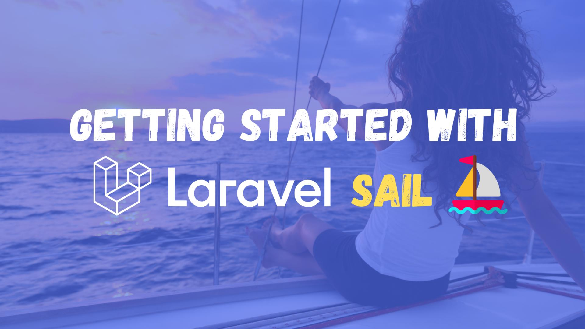 What is Laravel Sail and how to get started?