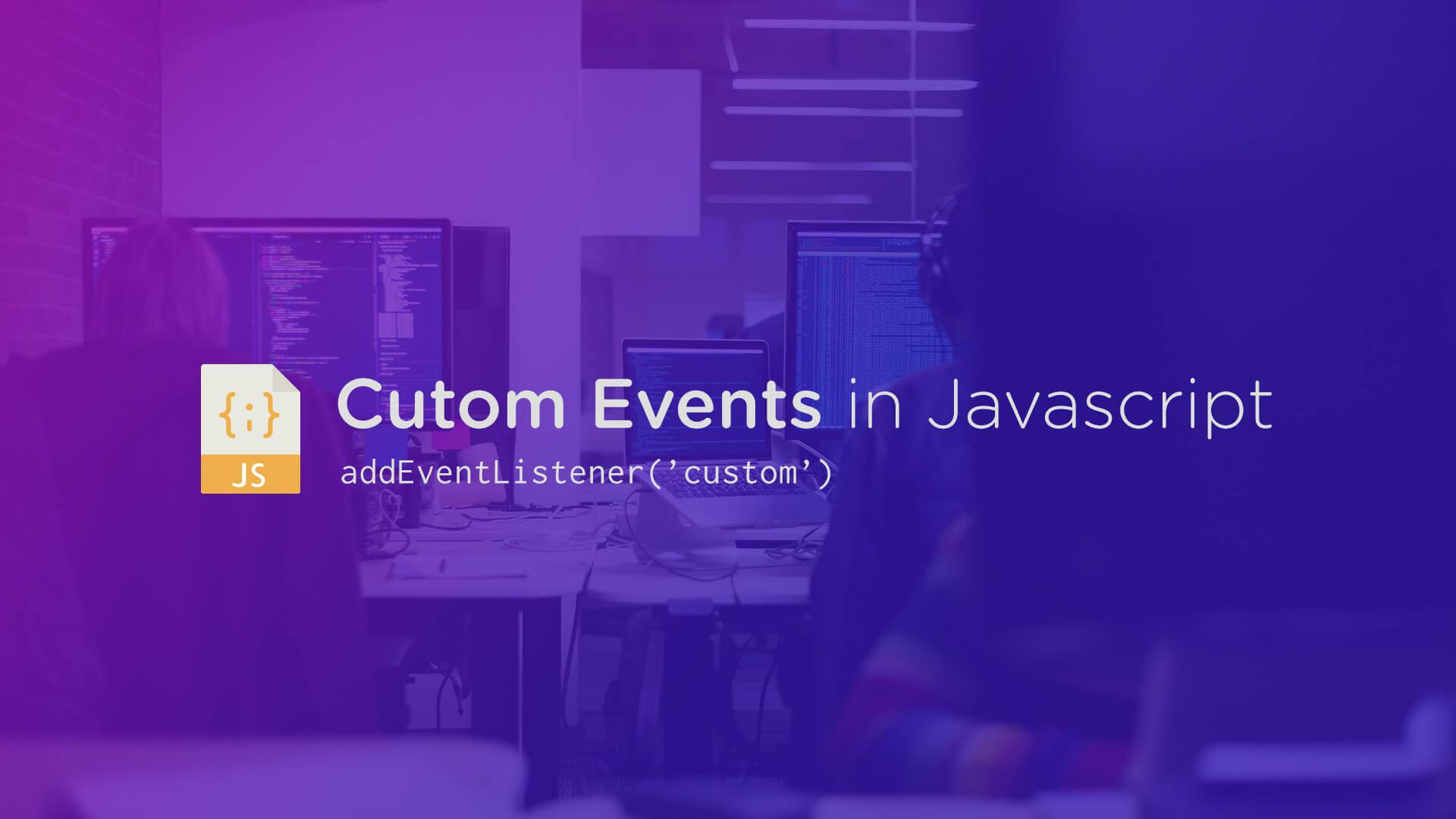 Creating a Custom Event in Javascript