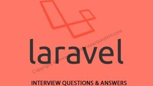 Laravel Interview Questions and Answers
