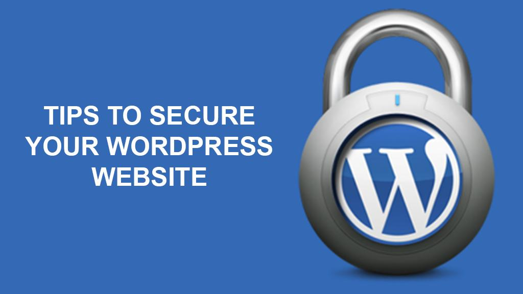 Best Tips to Secure your WordPress Website