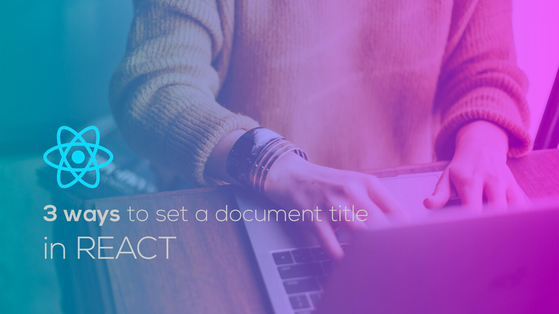 3 ways to set a document title in React