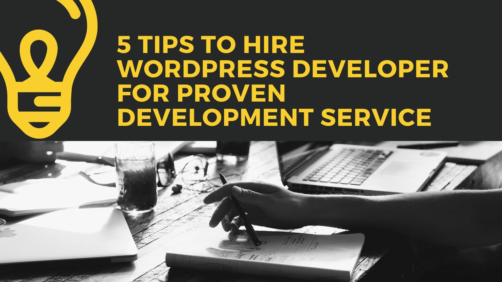 5 Tips to Hire WordPress Developer for Proven Development Service