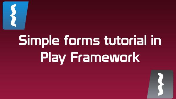 Building a form in Play Framework