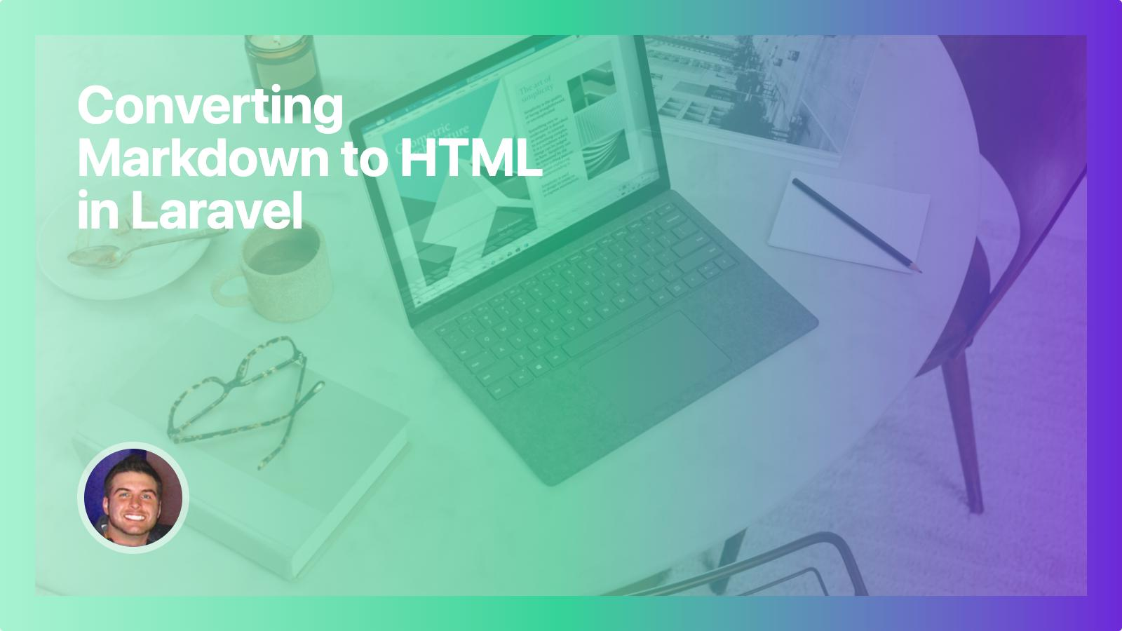 Converting Markdown to HTML in Laravel