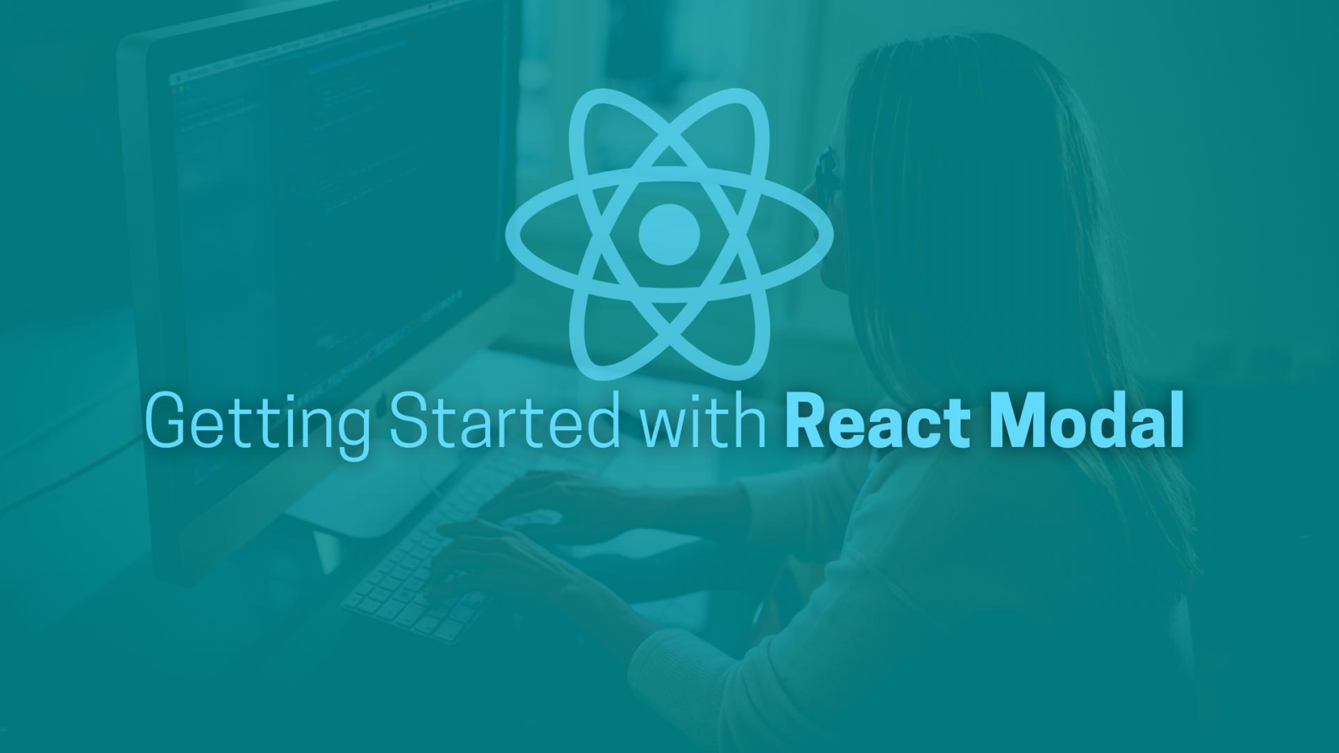 Getting Started with React Modal