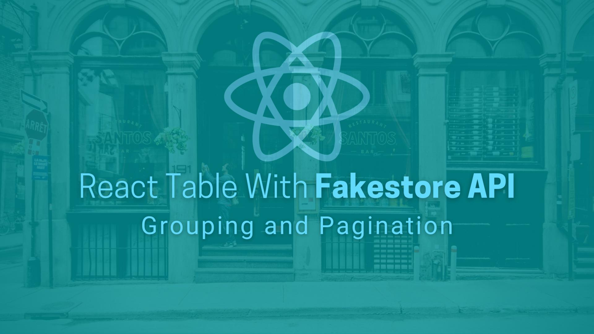 Getting Started With React Table With Fakestore API #3 : Grouping and Pagination