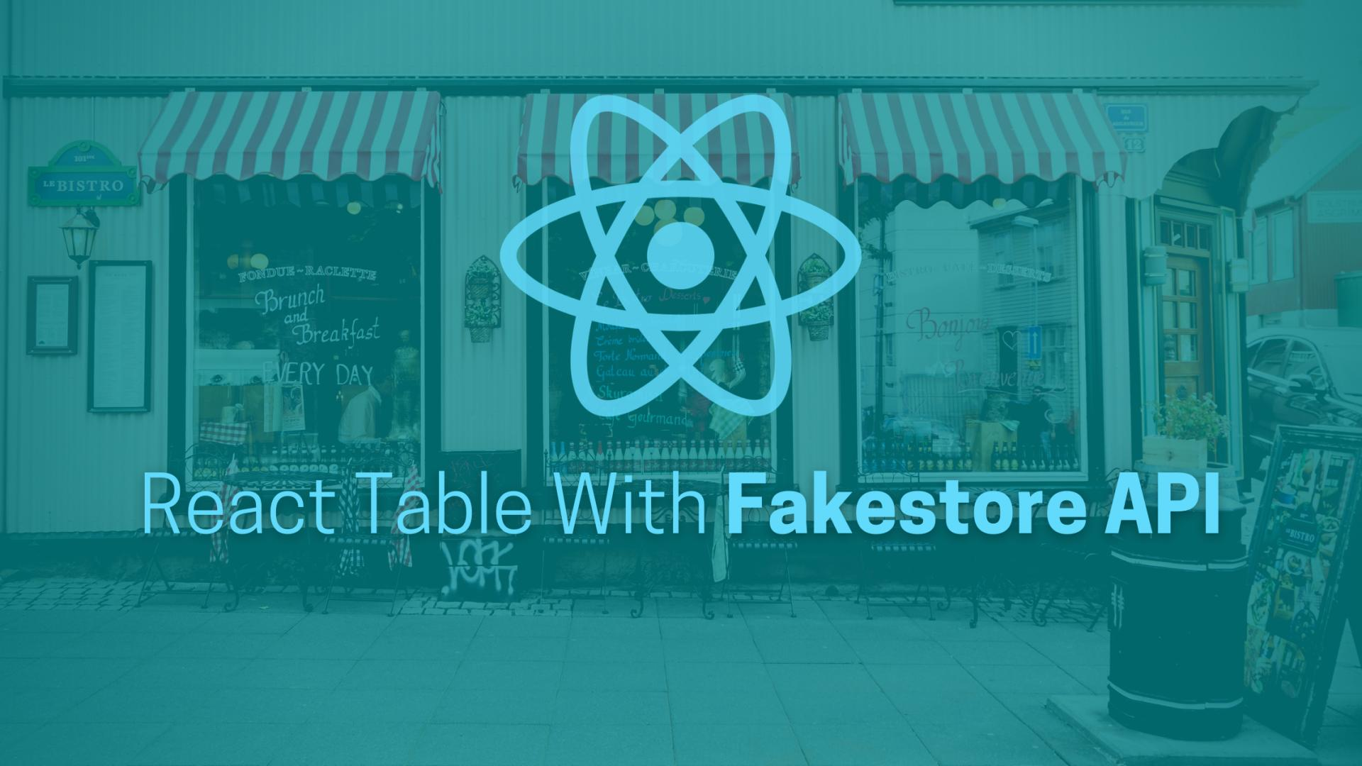 Getting Started With React Table With Fakestore API