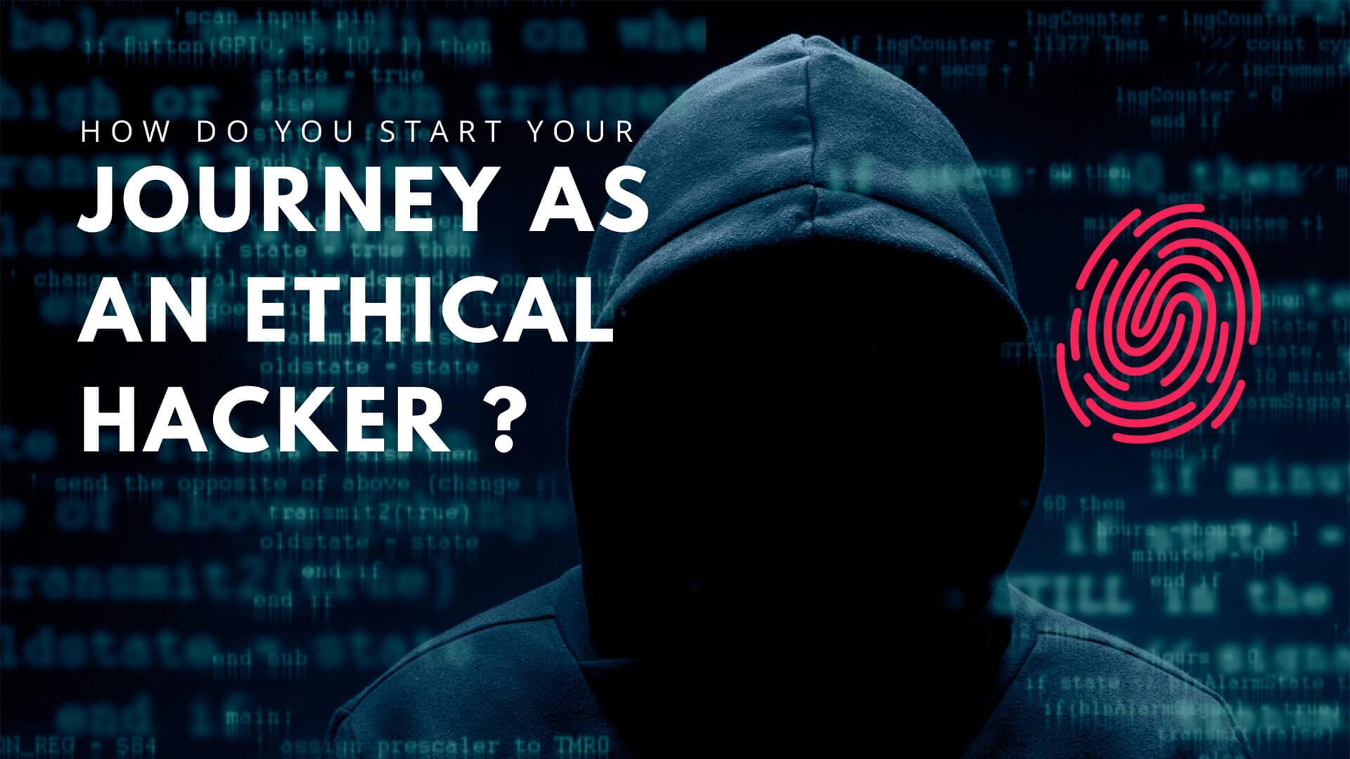 How Do You start Your Journey as an Ethical Hacker?