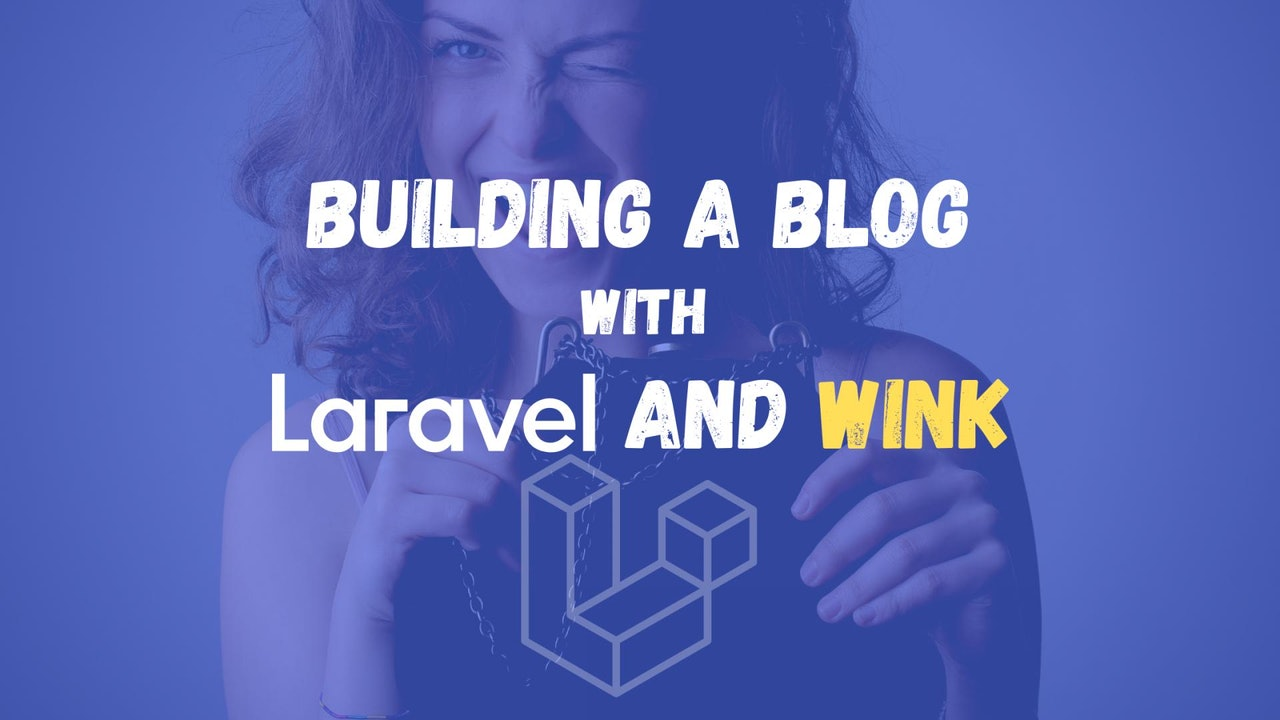 How to build a blog with Laravel and Wink?