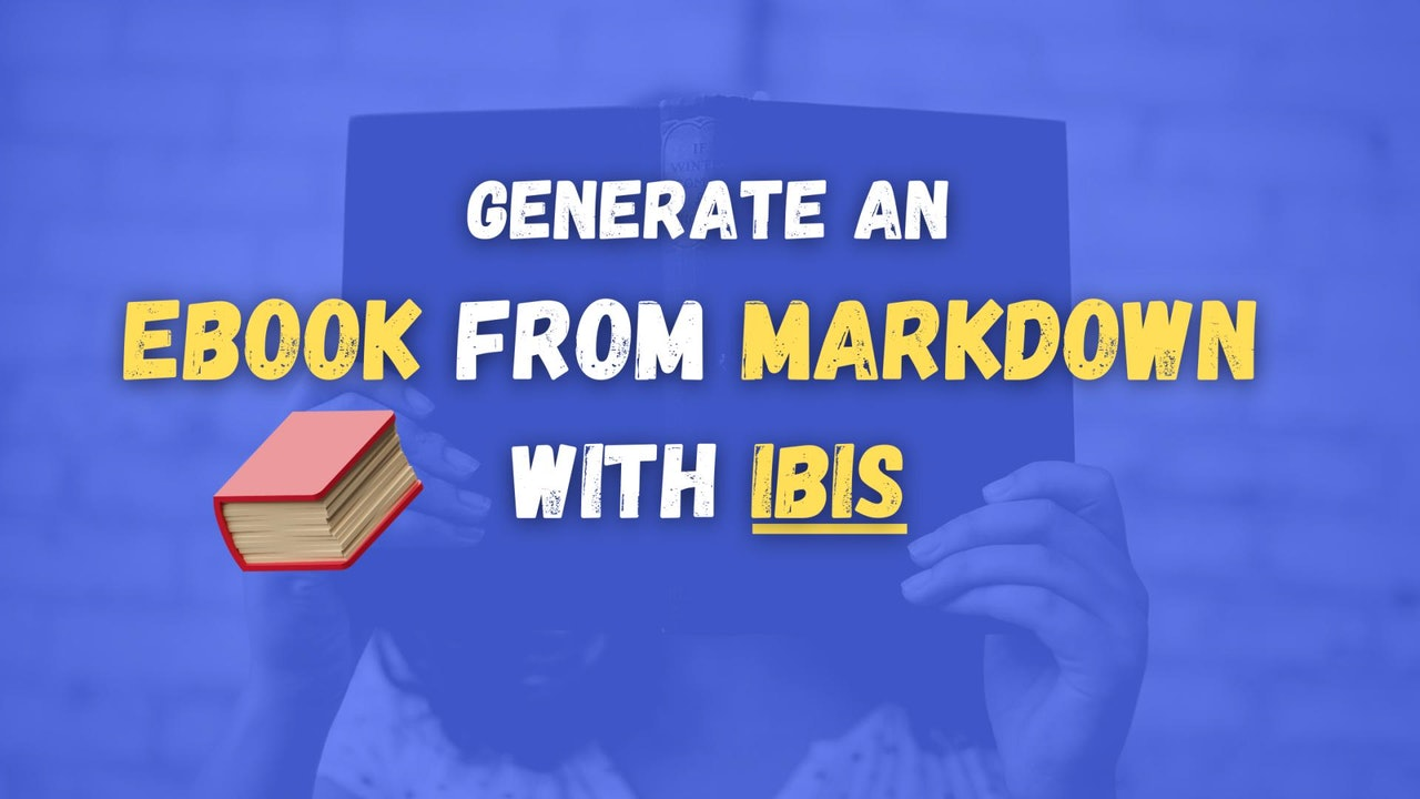 How to create an eBook from Markdown using Ibis?