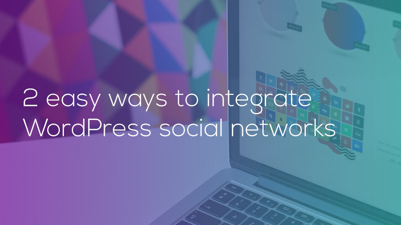 2 easy ways to integrate WordPress social networks