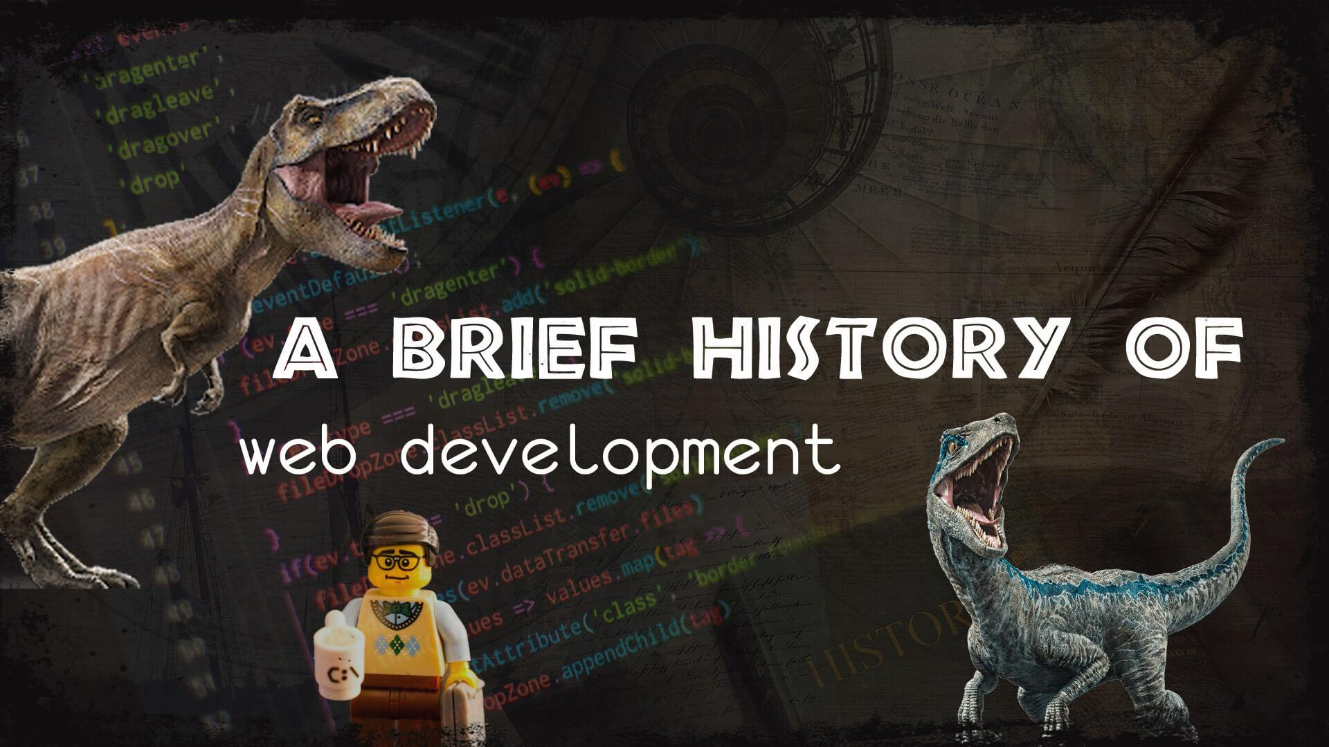 A Brief History of Web Development