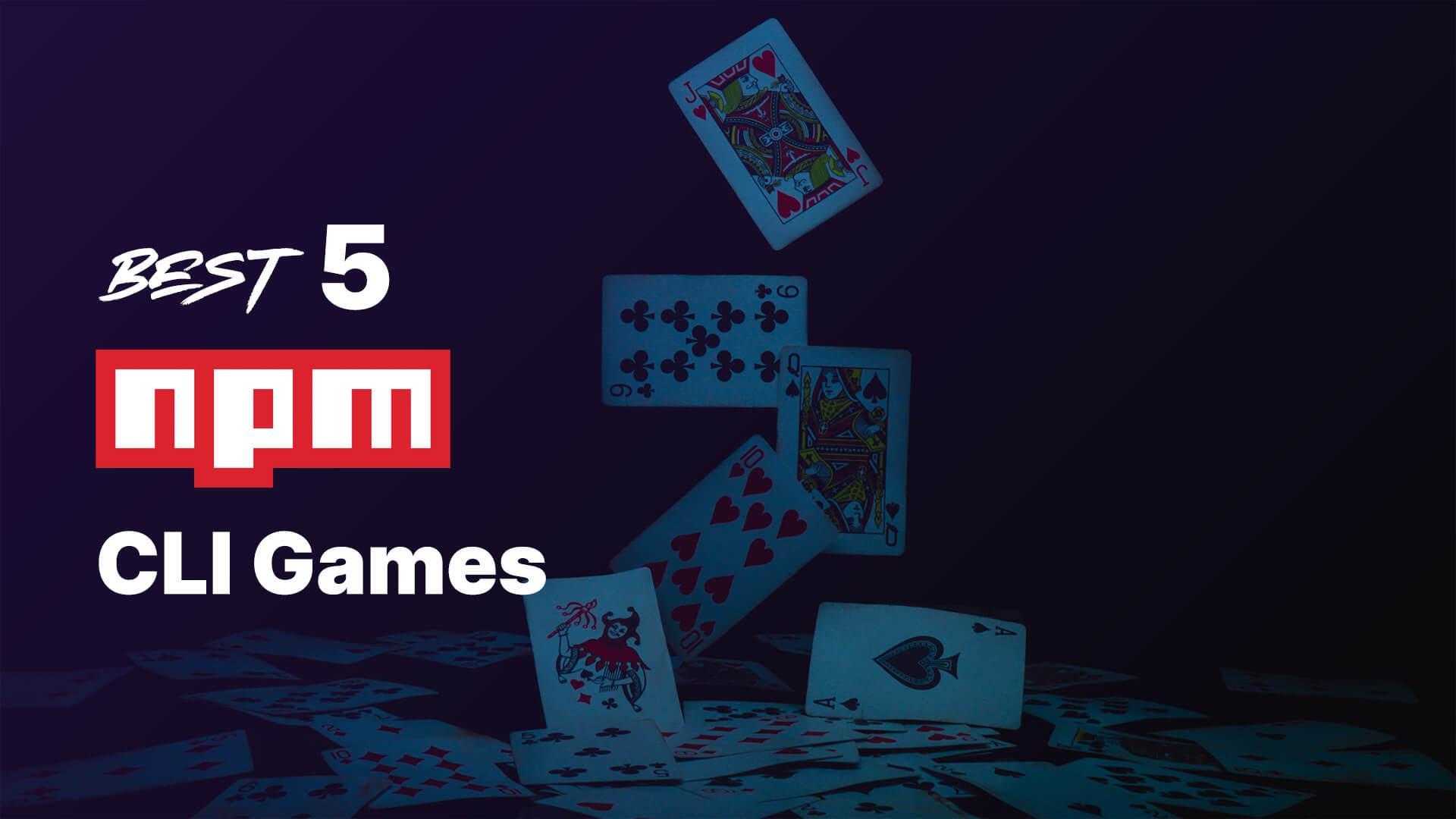 Best 5 NPM Command Line Games 🎮