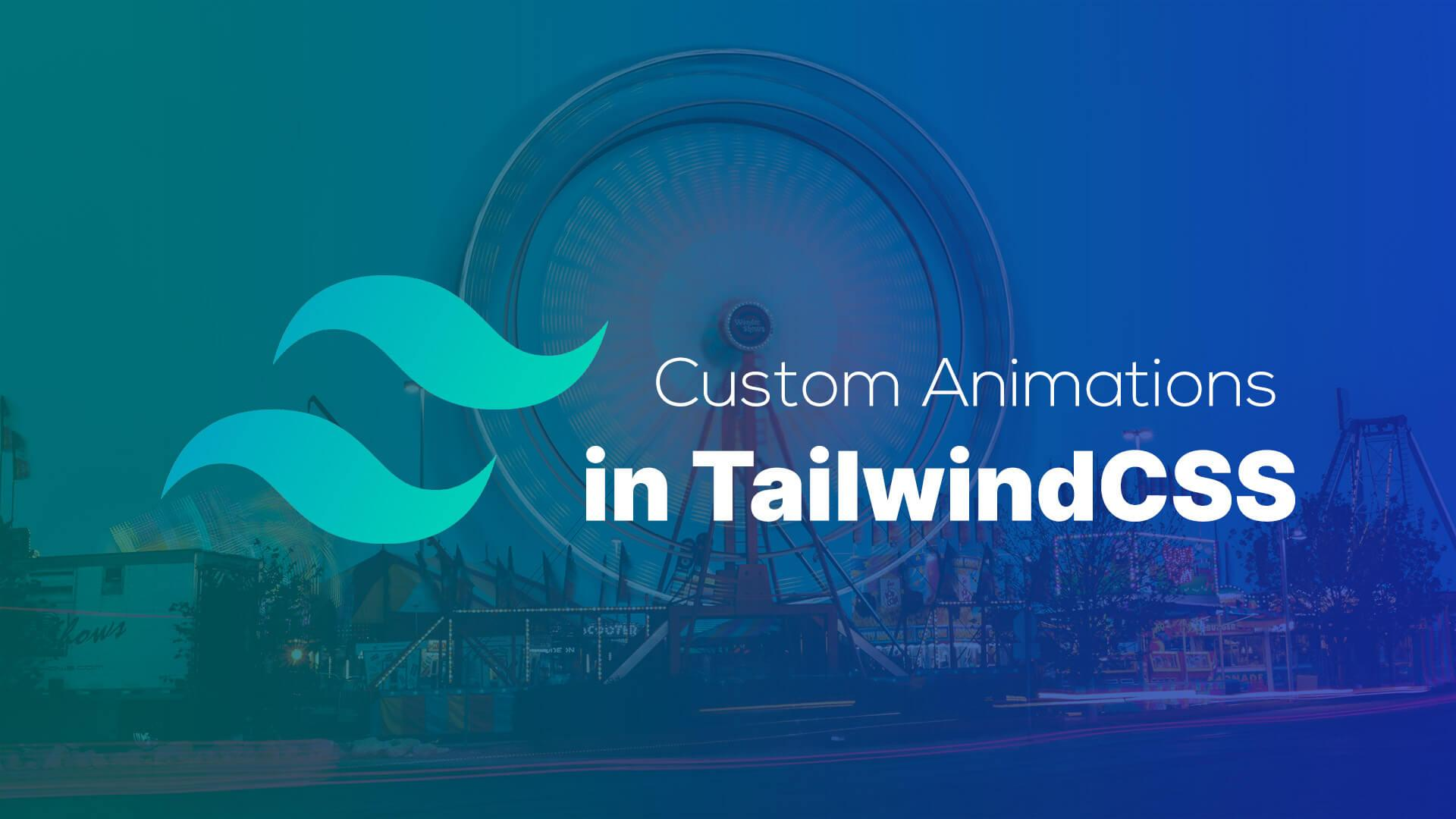 Custom Animations in TailwindCSS