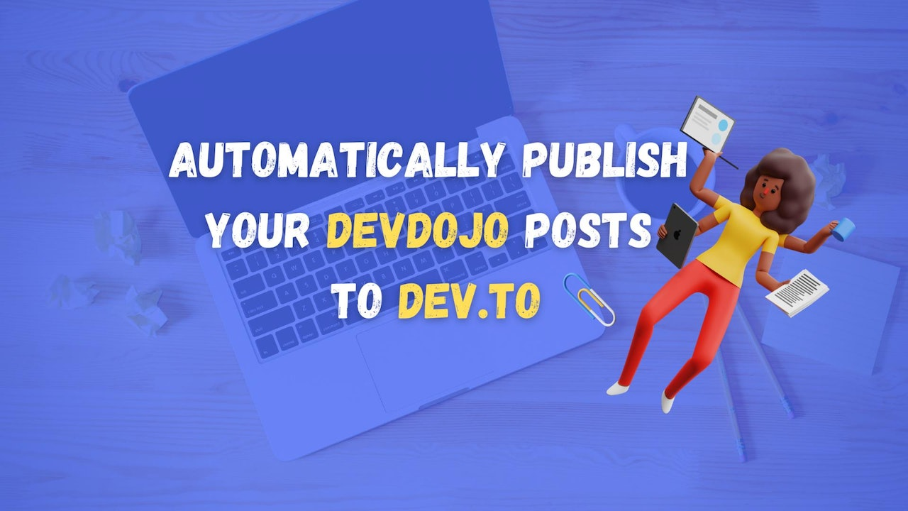 How to automatically publish your DevDojo posts to DEV.to?