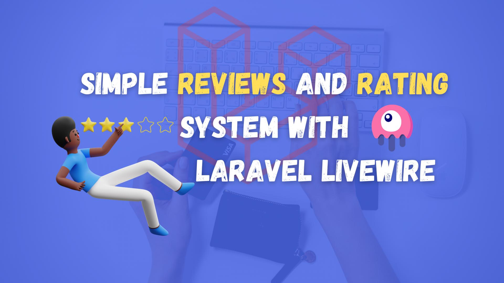 How to Build a Simple Reviews and Rating System with Livewire and Jetstream?