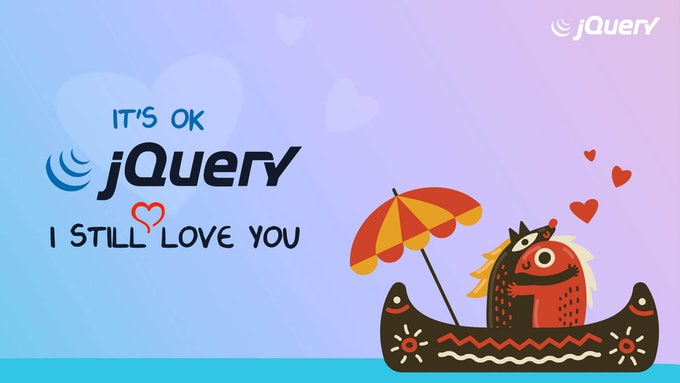 It's ok jQuery, I still love you