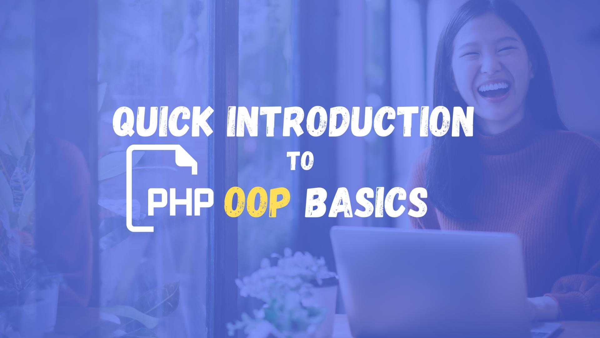 Quick Introduction to PHP OOP Basics Crash Course