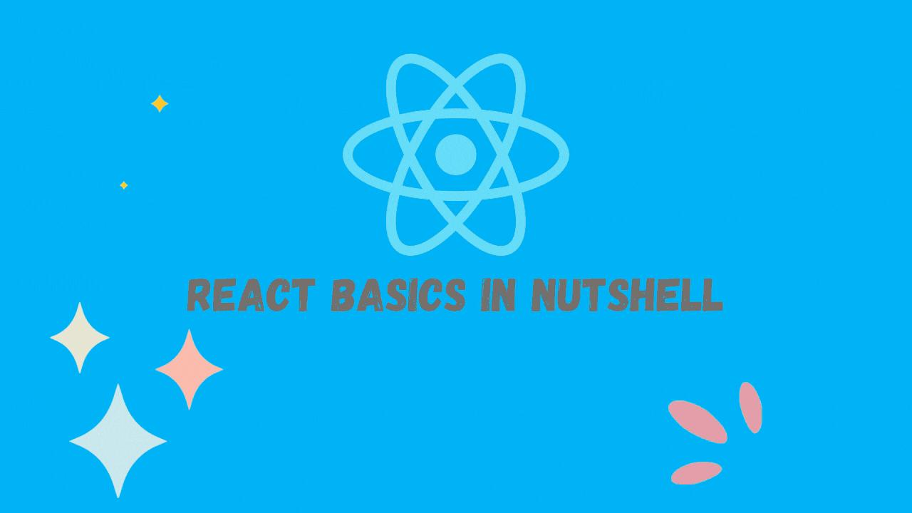 React Basics in NutShell | Concept | Workings | Getting Started