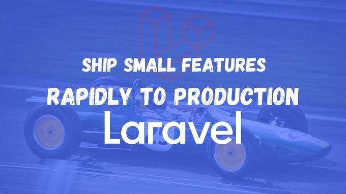 How to ship small features rapidly to production 🚀 and what is feature flags