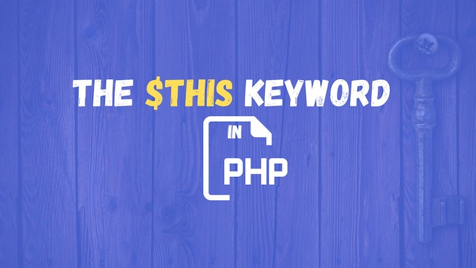 What is the $this keyword and how to use it in PHP