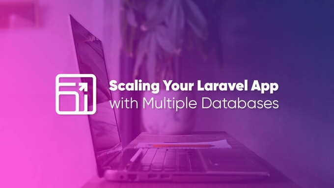 Scaling Laravel App with Multiple Databases
