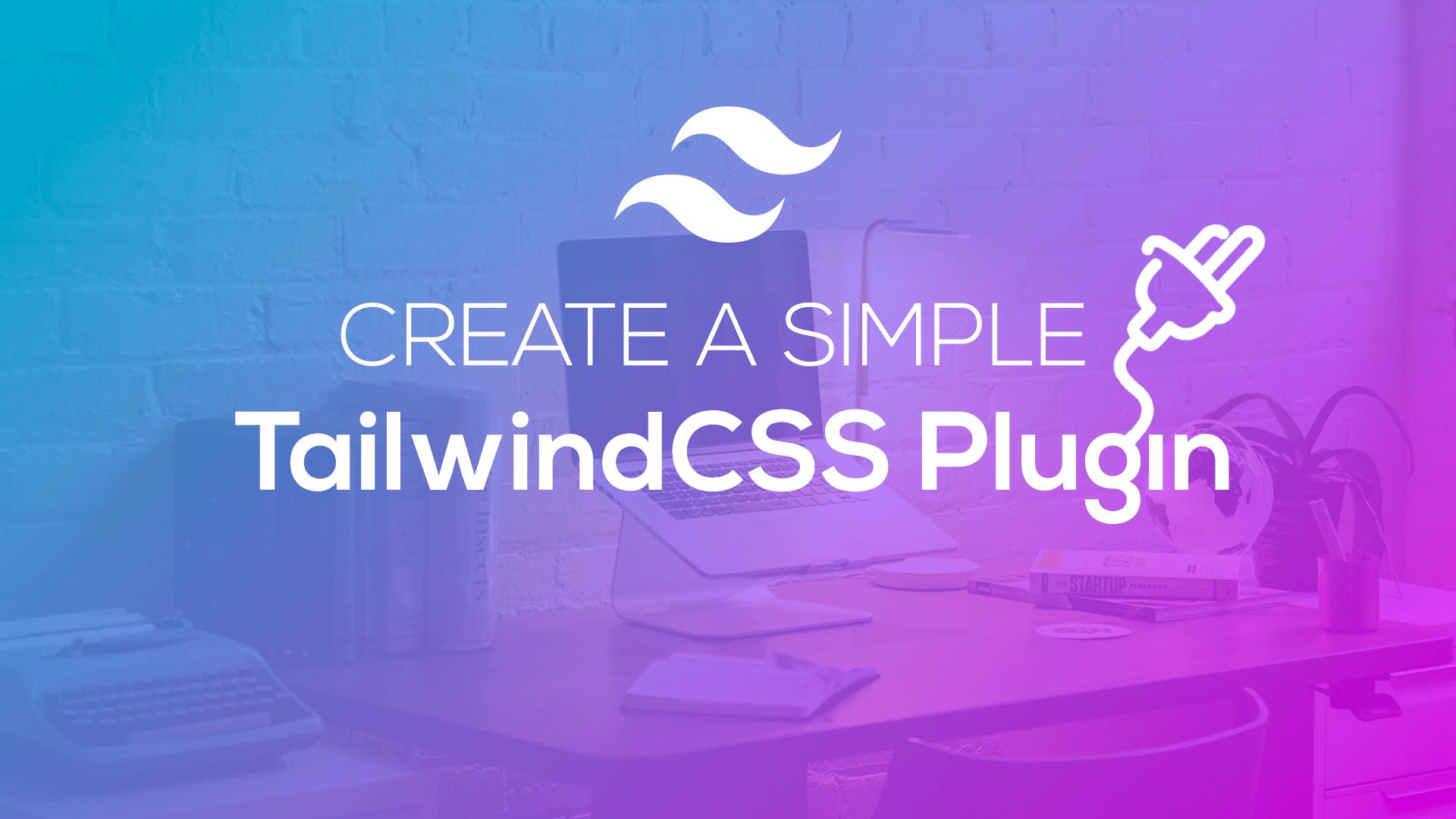Create a Simple TailwindCSS Plugin